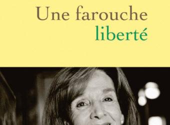 Une farouche liberté– Gisèle Halimi avec Annick Cojean